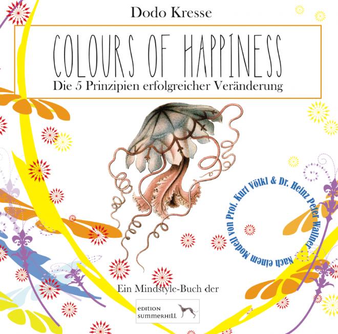 Cover: Colours of Happiness, Dodo Kresse: Das Cover des Buches ist künstlerisch gestaltet. In der Mitte findet sich eine Zeichnung einer feinen Qualle, umgeben von kleinen roten Sternen und feinen bunten Linien.